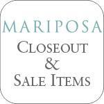Mariposa Closeout Sale