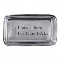"Mariposa Fathers Day Tray - ""I Have a Hero - I Call Him DAD"""